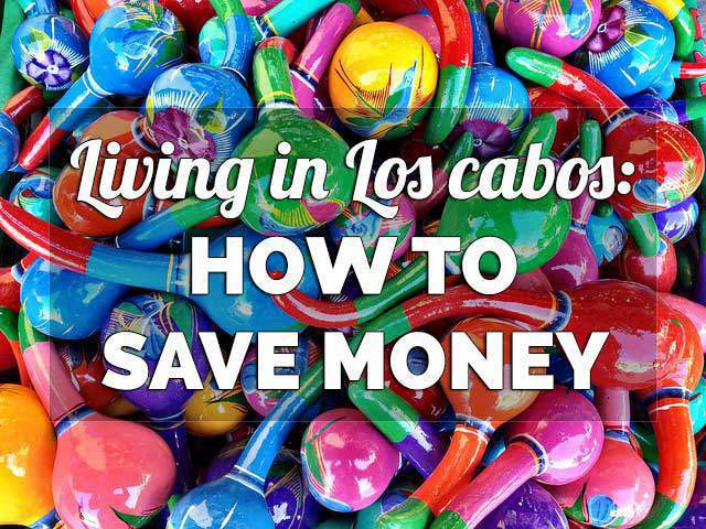 how-to-save-money-los-cabos